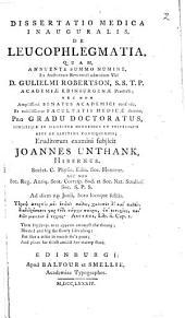 Dissertatio medica inauguralis de leucophlegmatia: Volume 12