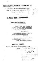 Pensamientos, maximas, sentencias, etc. de escritores, oradores y hombres de estado de la Republica Argentina: con notas y biografias. Primera parte--Pensamientos
