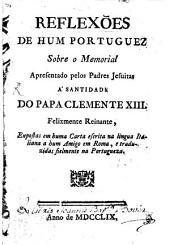 Reflexões sobre o Memorial apresentado pelos Padres Jesuitas a S. do Papa Clemente XIII. felicemente reinante