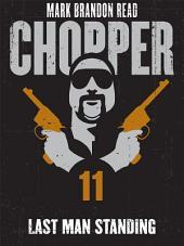 Last Man Standing: Chopper 11