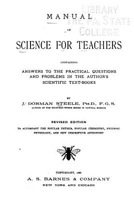 Manual of Science for Teachers Containing Answers to the Practical Questions and Problems in the Author s Scientific Textbooks PDF