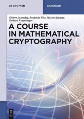 A Course in Mathematical Cryptography