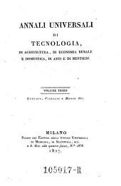 Annali universali di Tecnologia, di agricoltura, di economia rurate e domestica; di arti e di mestieri: Volume 3