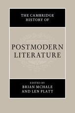 The Cambridge History of Postmodern Literature PDF