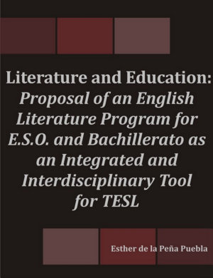 Literature and Education  Proposal of an English Literature Program for E S O and Bachillerato as an Integrated and Interdisciplinary Tool for TESL