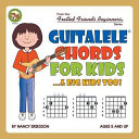Guitalele Chords For Kids...& Big Kids Too!