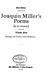 Joaquin Miller's Poems ...: Songs of Italy and others