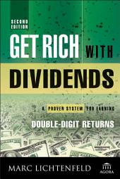 Get Rich with Dividends: A Proven System for Earning Double-Digit Returns, Edition 2