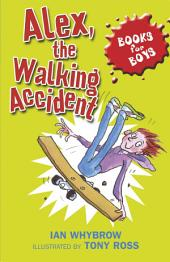 Books For Boys: 7: Alex, the Walking Accident