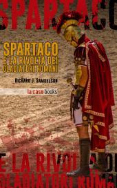 Spartaco: e la rivolta dei gladiatori romani
