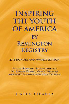 INSPIRING THE YOUTH OF AMERICA by Remington Registry