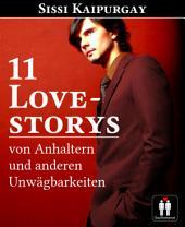 11 Love Storys von Anhaltern und anderen Unwägbarkeiten