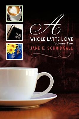 A Whole Latte Love PDF