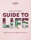 Lonely Planet s Guide to Life