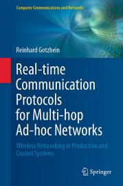 Real Time Communication Protocols For Multi Hop Ad Hoc Networks