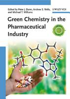 Green Chemistry in the Pharmaceutical Industry PDF