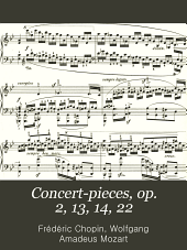Concert-pieces, op. 2, 13, 14, 22
