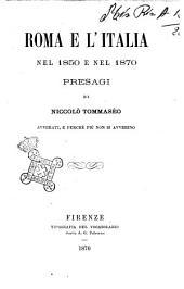Roma e l'Italia nel 1850 e nel 1870 presagi di Niccolò Tommaseo avverati, e perché più non si avverino