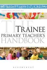 The Trainee Primary Teacher s Handbook PDF