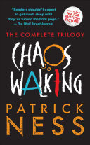 Chaos Walking The Complete Trilogy