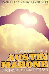 101 Amazing Facts about Austin Mahone