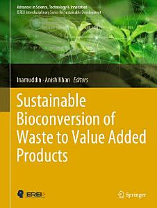 Sustainable Bioconversion of Waste to Value Added Products