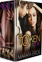 The Token Series Boxed Set (Volumes 7-9): Billionaire Dark Romance BWWM