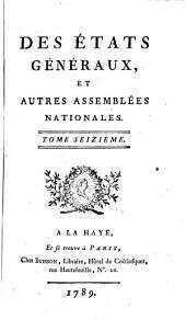 Des états généraux, et autres assemblées nationales: Volume16