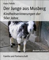 Der Junge aus Musberg: Kindheitserinnerungen der 50er Jahre