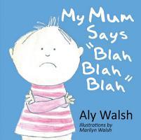 My Mum Says  Blah Blah Blah  PDF