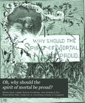 Oh, why Should the Spirit of Mortal be Proud?