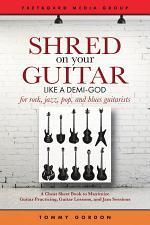 Shred on Your Guitar Like a Demi-God