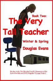The Very Tall Teacher 2: Winter & Spring
