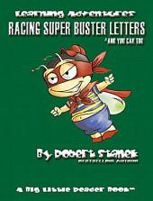 Racing Super Buster Letters and You Can Too: Learning Skills for Preschool & Kindergarten