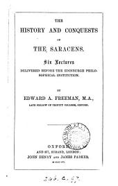 The history and conquests of the Saracens, 6 lectures
