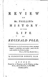 A review of mr. Phillips's History of the life of Reginald Pole