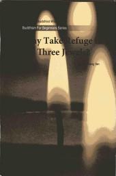 Why Take Refuge in the Three Jewels?