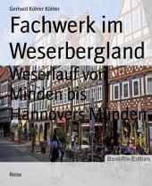 Fachwerk im Weserbergland: Weserlauf von Minden bis Hannovers Münden