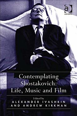 Contemplating Shostakovich  Life  Music and Film PDF