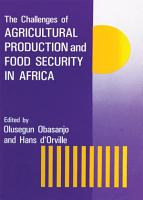 The Challenges Of Agricultural Production And Food Security In Africa PDF