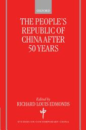 The People's Republic of China After 50 Years