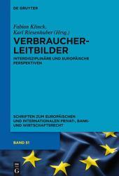 Verbraucherleitbilder: Interdisziplinäre und europäische Perspektiven