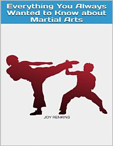 Everything You Always Wanted to Know about Martial Arts PDF