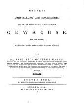 Getreue Darstellung und Beschreibung der in der Arzneykunde gebräuchlichen Gewächse: wie auch solcher, welche mit inhen verwechselt werden können, Band 8