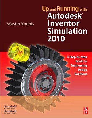 Up and Running with Autodesk Inventor Simulation 2010