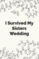 I Survived My Sisters Wedding Book