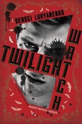 Twilight Watch: Book Three