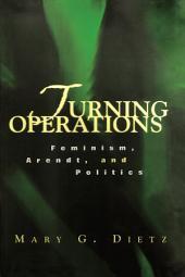 Turning Operations: Feminism, Arendt, Politics