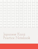 Japanese Kanji Practice Notebook  Kanji Paper to Practice Writing Japanese Letters Kanji  Genkouyoushi Or Genkoyoshi  Hiragana  Katakana PDF