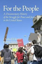 For the People: A Documentary History of The Struggle for Peace and Justice in the United States